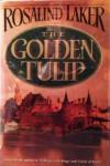 The Golden Tulip - Rosalind Laker