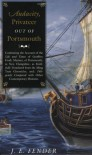 Audacity, Privateer Out of Portsmouth: Continuing the Account of the Life and Times of Geoffrey Frost, Mariner, of Portsmouth, in New Hampshire ... - J.E. Fender