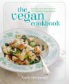 The Vegan Cookbook: Feed your Soul, Taste the Love: 100 of the Best Vegan Recipes - Adele McConnell