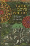 Tamil Love Poetry: The Five Hundred Short Poems of the Ainkurunuru, an Early Third-Century Anthology - Martha Ann Selby