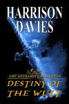The Aduramis Chronicles: Destiny of the Wulf - Harrison Davies