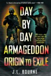 Day by Day Armageddon: Origin to Exile - J.L. Bourne