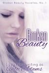 Broken Beauty (Broken Beauty Novellas #1) - Chloe Adams