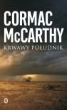 Krwawy południk albo Wieczorna łuna na Zachodzie - Cormac McCarthy