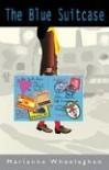 The Blue Suitcase - Marianne Wheelaghan
