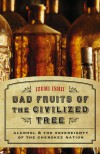 Bad Fruits of the Civilized Tree: Alcohol and the Sovereignty of the Cherokee Nation - Izumi Ishii