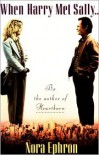 When Harry Met Sally. . . - Nora Ephron