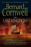 The Last Kingdom (The Saxon Stories, #1) - Bernard Cornwell