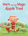Mark and the Magic Apple Tree - Roser Bosch, T.J.   Leary, Sara Sánchez