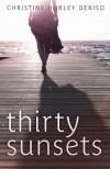 Thirty Sunsets - Christine Hurley Deriso