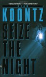 Seize the Night (Moonlight Bay Series, #2) - Dean Koontz