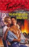 The Heartbreak Kid - Alison Kent