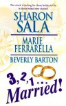 3 2 1 ... Married - Sharon Sala, Marie Ferrarella, Beverly Barton