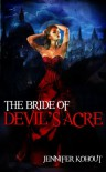 The Bride of Devil's Acre - Jennifer Kohout