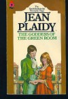 GODDESS OF THE GREEN ROOM (GEORGIAN SAGA 10) - JEAN PLAIDY