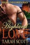 My Highland Love (Highland Lords Series) - Tarah Scott
