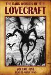 The Dark Worlds of H.P. Lovecraft, Volume 5 - H. P. Lovecraft