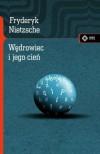 Wędrowiec i jego cień - Friedrich Nietzsche
