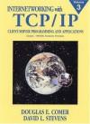 Internetworking With TCP/IP, Vol. III: Client Server Programming and Applications, BSD Socket Version: Client-Server Programming and Applications for the BSD Socket Version v. 3 - Douglas E. Comer, David L.  Stevens