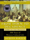 From Dawn to Decadence: 500 Years of Western Cultural Life, 1500 to the Present - Jacques Barzun