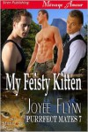 My Feisty Kitten - Joyee Flynn