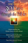 30 Days Through the Bible: Understanding the Whole Story of God's Word (The Daily Bible®) - F. LaGard Smith