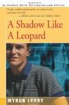 A Shadow Like A Leopard - Myron Levoy