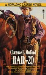Bar-20: A Hopalong Cassidy Novel - Clarence E. Mulford