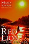 The Red Lion: The Elixir of Eternal Life - Mária Szepes
