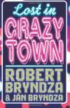 Lost In Crazytown - Robert Bryndza;Jan Bryndza