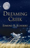 Dreaming Creek - Edmund R. Schubert