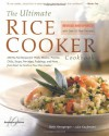 The Ultimate Rice Cooker Cookbook : 250 No-Fail Recipes for Pilafs, Risottos, Polenta, Chilis, Soups, Porridges, Puddings and More, from Start to Finish in Your Rice Cooker (Non) - Beth Hensperger, Julie Kaufmann
