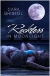 Reckless in Moonlight - Cara Bristol
