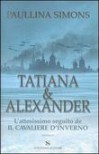 Tatiana & Alexander (Tatiana & Alexander, #2) - Paullina Simons, Lucia Fochi