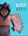 The Aztec World - Elizabeth Brumfiel