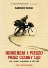 Rowerem i pieszo przez Czarny Ląd. Listy z podróży afrykańskiej z lat 1931-1936 - Kazimierz Nowak