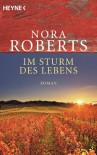 Im Sturm des Lebens: Roman - Nora Roberts