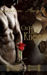 On His Knees (Stronghold Book 3) - Golden Angel