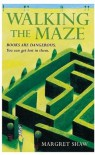 Walking The Maze - Margret Shaw