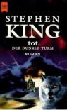 tot. (Der dunkle Turm, #3) - Stephen King