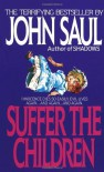 Suffer the Children - John Saul