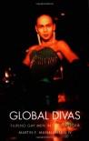 Global Divas: Filipino Gay Men in the Diaspora - Martin F. Manalansan IV