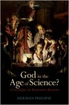 God in the Age of Science?: A Critique Of Religious Reason - Herman Philipse