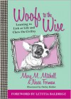 Woofs to the Wise: Learning to Lick at Life and Chew on Civility - Mary M. Mitchell, Nessa Forman, Oatley Kidder, Letitia Baldrige