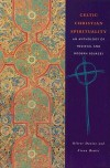 Celtic Christian Spirituality: An Anthology of Medieval and Modern Sources - Oliver Davies, Fiona Bowie