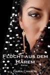Flucht aus dem Harem. Erotischer Liebesroman (German Edition) - Daria Charon