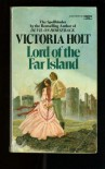 Lord Of The Far Island - Victoria Holt