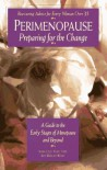Perimenopause Preparing for the Change: A Guide to the Early Stages of Menopause and Beyond - Nancy Lee Teaff, Kim Wright Wiley