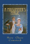A Midsummer's Magic - Mary Chase Comstock