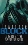 A Dance At The Slaughterhouse (Matt Scudder Mystery) - Lawrence Block